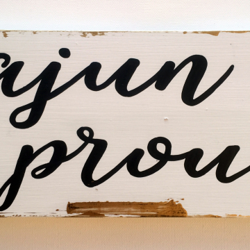 Cajun proud, white and gold 6x14, wood sign
