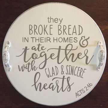 Decorative Serving Platter, They Broke Bread Scripture, 18""