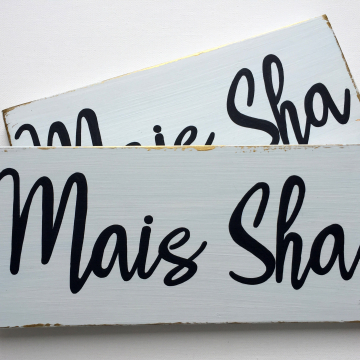 Mais Sha, wood sign, white and gold, 6x12