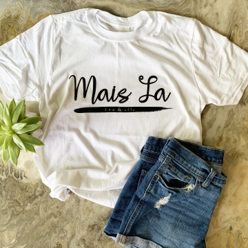 Mais La, Lou and Elle Tshirt, French Word Tshirt